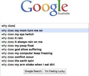 21 Hilariously Disturbing Google Search Suggestions (21 photos) 11